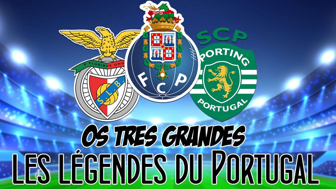 OS-TRES-GRANDES---le-BIG-THREE---Legendes-du-champpionnat-de-football-portugais